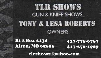 TLR Gun & Knife Shows Email or call for Schedule